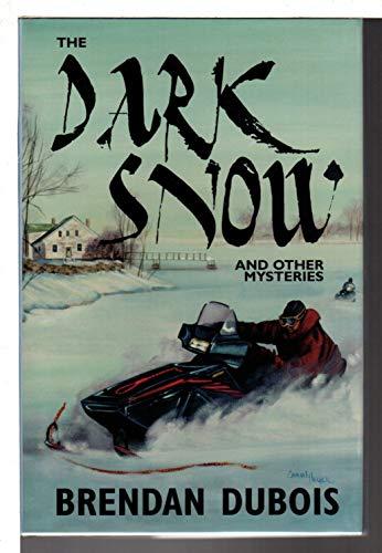 The Dark Snow and Other Mysteries: Dubois, Brendan