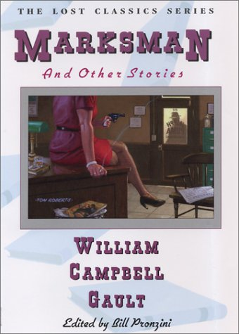Marksman and Other Stories (Lost Classics Ser): Gault, William Campbell, Pronzini, Bill, Gault, ...
