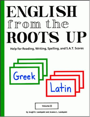 9781885942302: English from the Roots Up: Help for Reading, Writing, Spelling, and Sat Scores