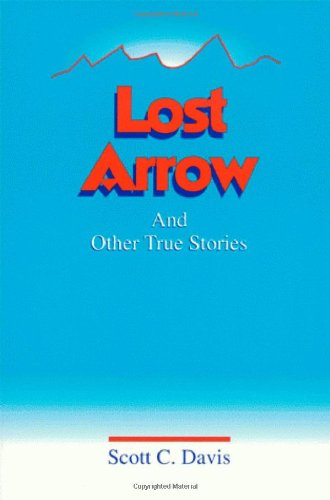 9781885942753: Lost Arrow and Other True Stories (Local Authors of International Importance)