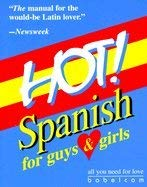 9781885948205: Hot!: Spanish for Guys and Girls (English and Spanish Edition)