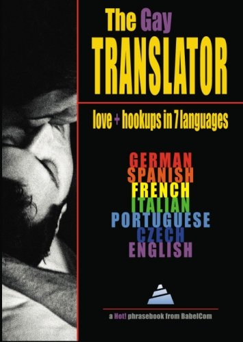 9781885948359: The Gay Translator: Love + Hookups in 7 Languages