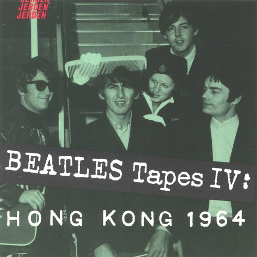 "Beatles"" Tapes IV: Hong Kong 1964 (Beatles"