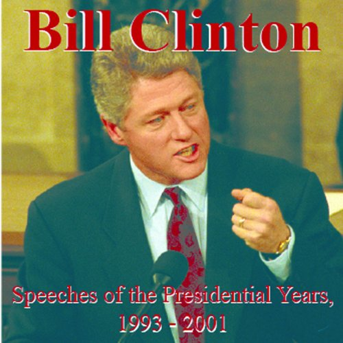 William Jefferson Clinton : Great Speeches: Clinton, Bill; Clinton