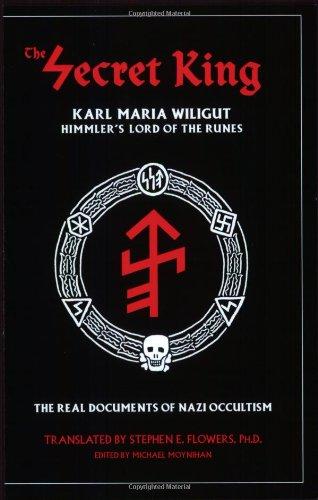 9781885972217: The Secret King: Karl Maria Wiligut, Himmler's Lord of the Runes
