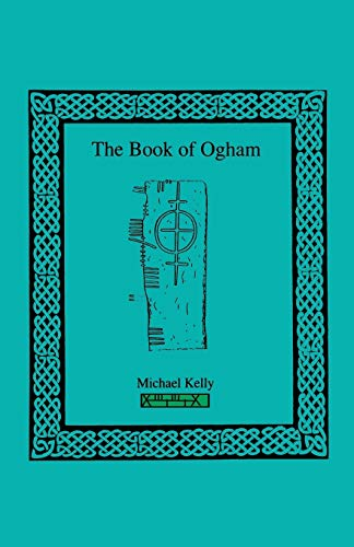 The Book of Ogham: Michael Kelly