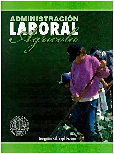 Administracion Laboral Agricola: Gregorio Billikopf Encina