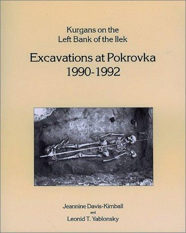 9781885979018: Kurgans on the Left Bank of the Ilek: Excavations at Pokrovka 1990-1992