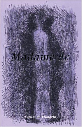 Madame de: Vilmorin, Louise de