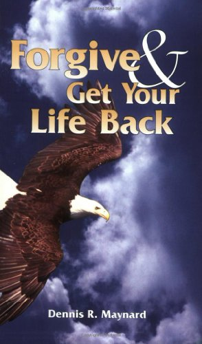 9781885985033: Forgive & Get Your Life Back