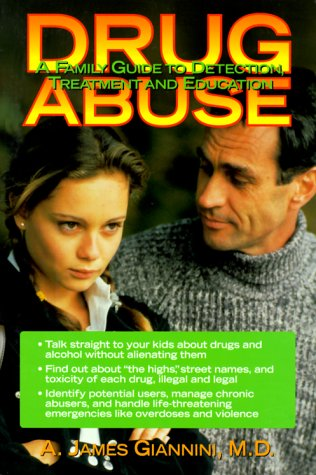 Drug Abuse: A Family Guide to Detection, Treatment & Education: Giannini, A. James, Giannini, ...