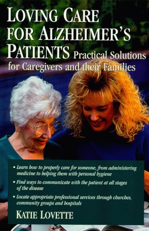 9781885987167: Loving Care for Alzheimer's Patients: Practical Solutions for Caregivers and their Families