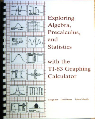 9781886018129: Exploring Algebra, Precalculus, and Statistics: with the TI-83 Graphing Calculator