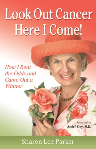 9781886039155: Look Out Cancer, Here I Come: How I Beat the Odds And Came Out a Winner