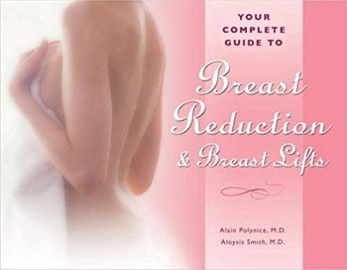 9781886039179: Your Complete Guide to Breast Reduction and Breast Lifts