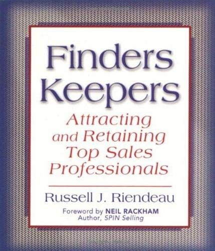 Finders Keepers: Attracting and Retaining Top Sales: Riendeau, Russell J.