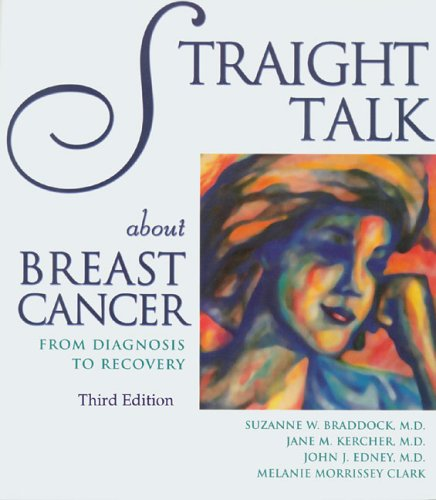 9781886039766: Straight Talk About Breast Cancer: From Diagnosis to Recovery (Addicus Nonfiction Books)