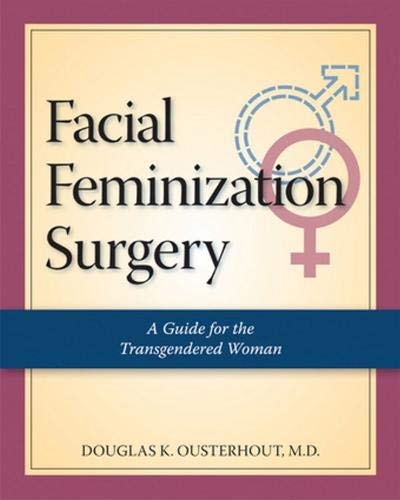 9781886039933: Facial Feminization Surgery: A Guide for the Transgendered Woman