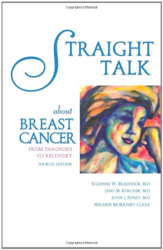 9781886039971: Straight Talk About Breast Cancer: From Diagnosis to Recovery