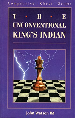 The unconventional King's Indian defense (Competitive chess series): Watson, John L
