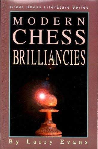 Modern Chess Brilliancies. Great Chess Literature Series.