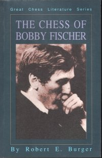 9781886040120: The Chess of Bobby Fischer (Great Literature Series)