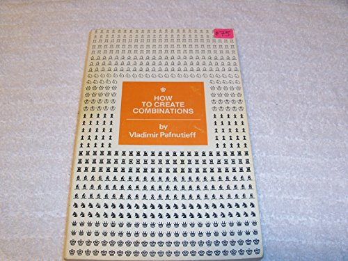 How to Create Combinations: 2nd edition: Pafneutief, Vladimar