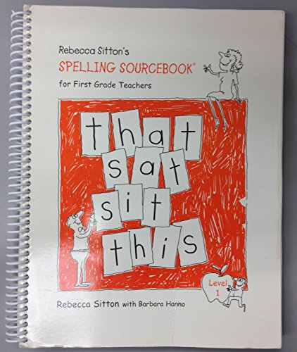 Rebecca Sitton's Spelling Sourcebook for 1st Grade Teachers : Level 1