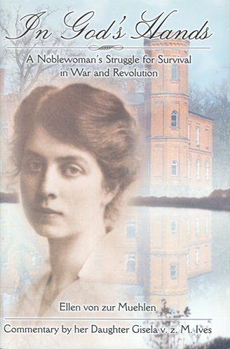 In God's Hands: A Noblewoman's Struggle for Survival in War and Revolution, Commentary By...
