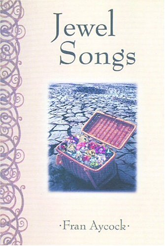 Jewel Songs: A Personal Journey Into Poetry: Fran Aycock