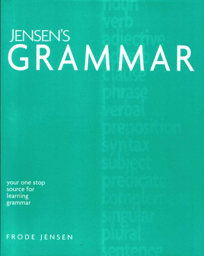 Jensen's Grammar: Your One Stop Source for Learning Grammar: Text and Exercises: Frode Jensen