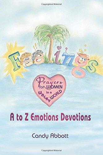 9781886068391: Feelings: Prayers for Women in a Wacky World: A-Z Emotions Devotions