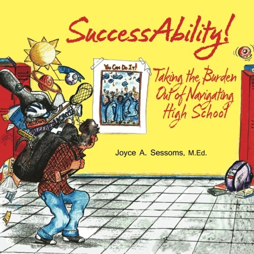 9781886068421: SuccessAbility!: Taking the Burden Out of Navigating High School