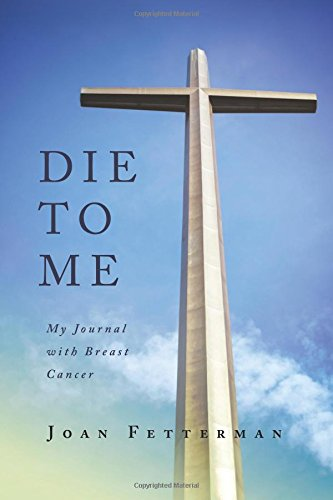 9781886068841: Die To Me: My Journal with Breast Cancer