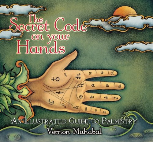 9781886069312: The Secret Code on Your Hands: An Illustrated Guide to Palmistry