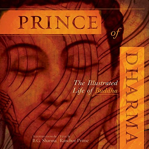 Prince of Dharma: The Illustrated Life of Buddha (The Art of Devotion): Prime, Ranchor