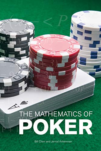The Mathematics of Poker: Chen, Bill; Ankenman,