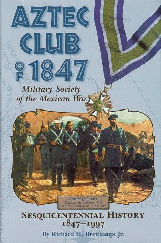 Aztec Club of 1847 Military Society of: Breithaupt Jr., Richard