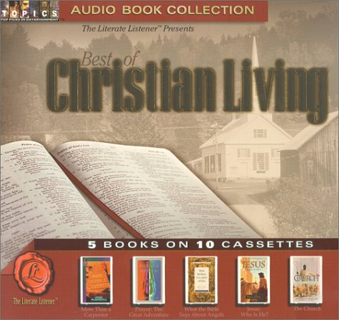 9781886089556: Best of Christian Living: The Church, Jesus: What Is He?, More Than a Carpenter, Prayer: The Great Adventure, What the Bibles As About Angel