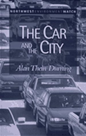 The Car and the City: 24 Steps: Alan Thein Durning