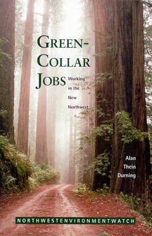 Green Collar Jobs: Working in the New: Durning, Alan T.