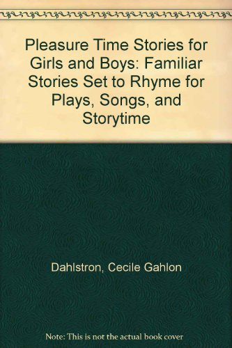 9781886094031: Pleasure Time Stories for Girls and Boys: Familiar Stories Set to Rhyme for Plays, Songs, and Storytime