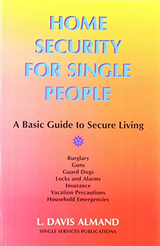 Home Security for Single People: A Basic: Almand, L. Davis
