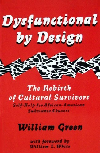 9781886094109: Dysfunctional by Design: The Rebirth of Cultural Survivors : Self Help for African American Substance Abusers