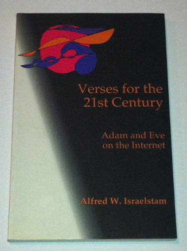 Verses for the 21st Century: Adam and Eve on the Internet: Alfred W. Israelstam