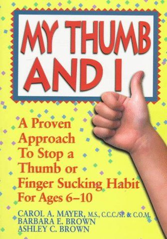 9781886094635: My Thumb and I: A Proven Approach to Stop a Thumb or Finger Sucking Habit, for Ages 6-10