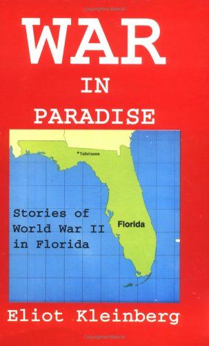 9781886104037: War in Paradise: Stories of World War II in Florida