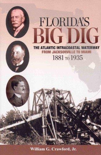 Florida's Big Dig, the Atlantic Intracoastal Waterway: Jr. William G. Crawford