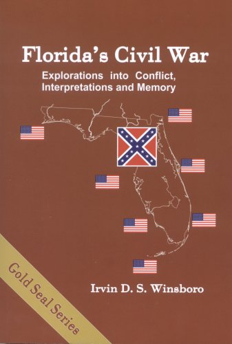 9781886104303: Florida's Civil War: Explorations into Conflict, Interpretations and Memory (Gold Seal)