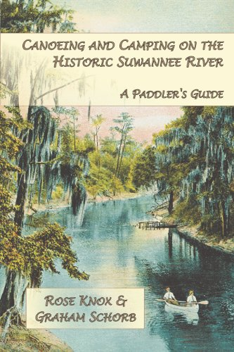 Canoeing and Camping on the Historic Suwannee: Rose Knox; Graham